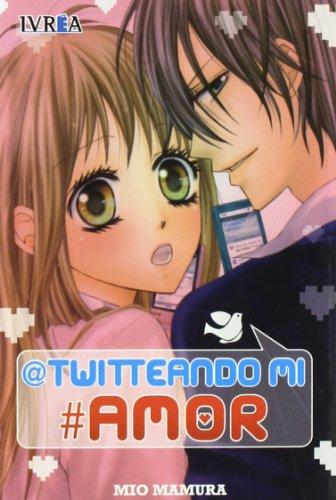 Twitteando mi amor (Shojo Manga (ivrea))