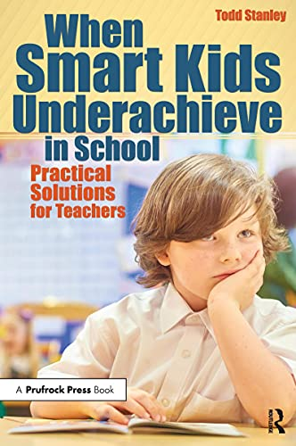 When Smart Kids Underachieve in School: Practical Solutions for Teachers (English Edition)