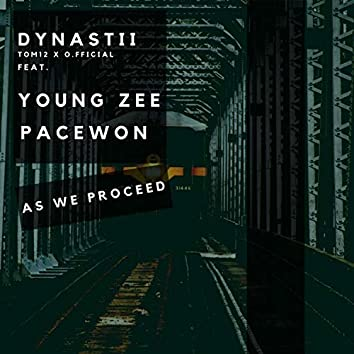 As We Proceed (feat. Young Zee & Pacewon)