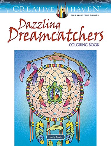 Creative Haven Dazzling Dreamcatchers Coloring Book: Relax & Unwind with 31 Stress-Relieving Illustrations (Creative Haven Coloring Books)