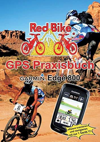 GPS Praxisbuch Garmin Edge 800: Praxis- und modellbezogen für einen schnellen Einstieg