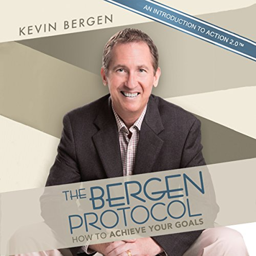 The Bergen Protocol: How to Achieve Your Goals audiobook cover art