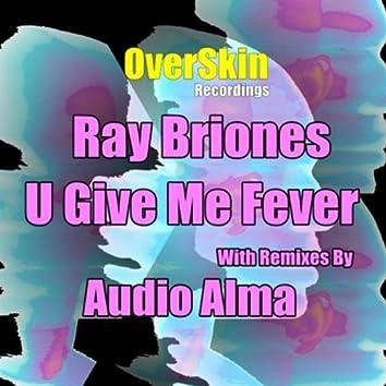U Give Me Fever