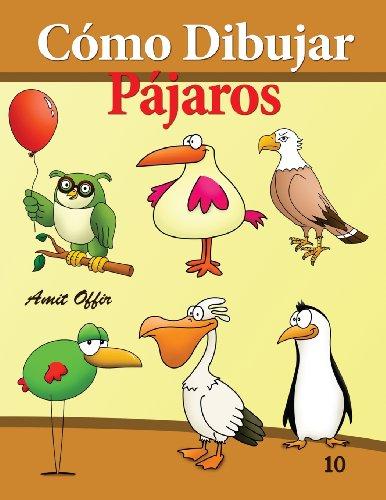 Cómo Dibujar: Pájaros: Libros de Dibujo: Volume 10 (Cómo Dibujar Comics)