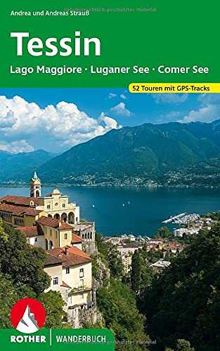 Tessin: Lago Maggiore, Luganer See und Comer See. 52 Touren mit GPS-Tracks (Rother Wanderbuch)