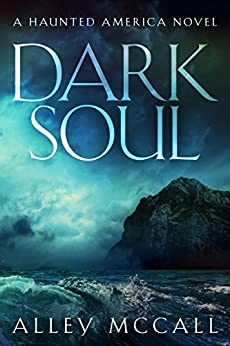 Dark Soul (Haunted America Book 2) by [Alley McCall]