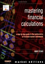 Mastering Financial Calculations: A Step-by-Step Guide to the Mathematics of Financial Market Instruments (Financial Times Series)