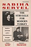 The Struggle for Modern Turkey: Justice, Activism and a Revolutionary Female Journalist (Library of Middle East History)