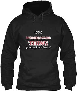 Its and Business Owner Thing Sweatshirt - Gildan 8oz Heavy Blend Hoodie