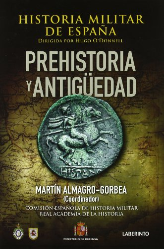 Historia Militar de España: Prehistoria y Antigüedad: 1