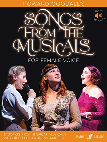 Howard Goodall's Songs from the Musicals: For Female Voice (Faber Edition)