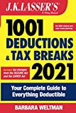 J.K. Lasser s 1001 Deductions and Tax Breaks 2021:Your Complete Guide to Everything Deductible