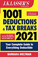 J.K. Lasser's 1001 Deductions and Tax Breaks 2021:Your Complete Guide to Everything Deductible