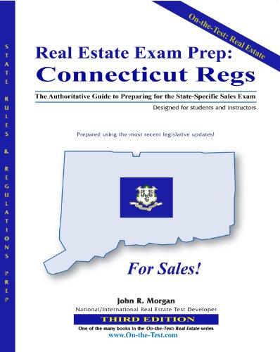 Real Estate Exam PrepConnecticut Regs: The Authoritative Guide to Preparing for the StateSpecific Sales Exam