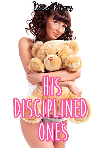 His Disciplined Ones BUNDLE (Taboo Age Play Menage Erotic Romance)