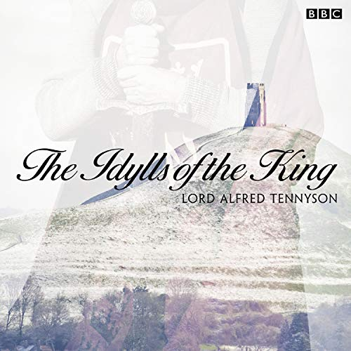 The Idylls of the King (BBC Radio 3: Drama on 3) cover art