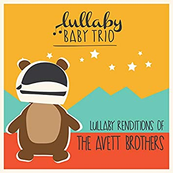 Lullaby Renditions of the Avett Brothers
