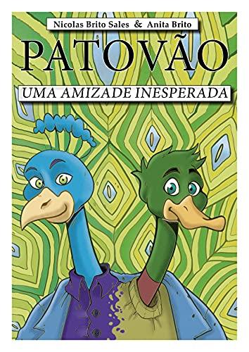 PATOVÃO : Uma Amizade Inesperada.