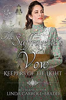 The Suffragette's Vow (Keepers of the Light Book 8) by [Linda Carroll-Bradd, V. McKevitt]