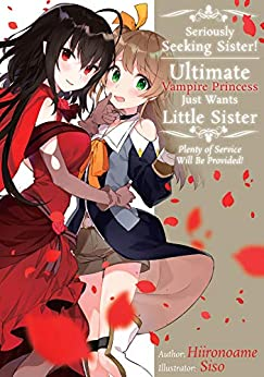 Seriously Seeking Sister! Ultimate Vampire Princess Just Wants Little Sister