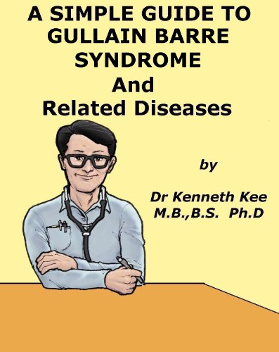 A Simple Guide to Gullain Barre Syndrome and Related Autoimmune Diseases (A Simple Guide to Medical Conditions) (English Edition)