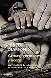 Armas, gérmenes y acero: Breve historia de la humanidad en los últimos trece mil años (Ensayo |...