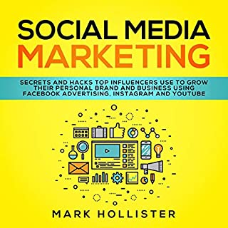 Social Media Marketing: Secrets and Hacks Top Influencers Use to Grow Their Personal Brand and Business Using Facebook Advertising, Instagram and YouTube                   By:                                                                                                                                 Mark Hollister                               Narrated by:                                                                                                                                 Jason Belvill                      Length: 3 hrs and 19 mins     Not rated yet     Overall 0.0