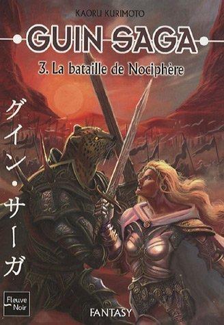 Guin Saga, Tome 3 : La bataille de Nociphère