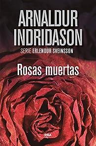 Rosas muertas par Arnaldur Indridason