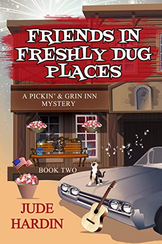 Friends in Freshly Dug Places: A Pickin' & Grin Inn Mystery by [Jude Hardin]