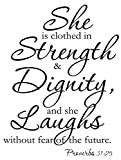 She is Clothed in Strength & Dignity, and she Laughs Without Fear of The Future. Proverbs 31:25 Home Vinyl Wall Decals Quotes Sayings Words Art Decor Lettering Vinyl Wall Art