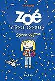 Zoe tout court: soiree pyjama - vol10