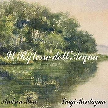 Il Riflesso dell'Acqua (feat. Luigi Montagna)