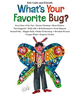 What's Your Favorite Bug? (Eric Carle and Friends' What's Your Favorite Book 3) by [Eric Carle]