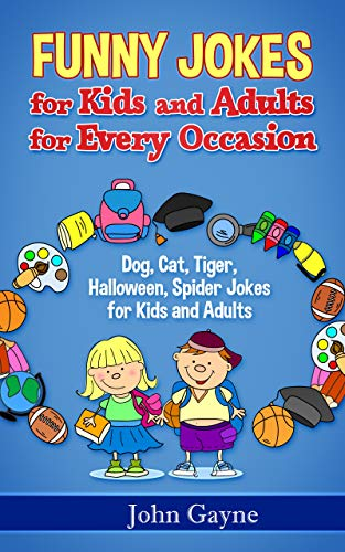 Halloween Spider Jokes.Funny Jokes For Kids And Adults For Every Occasion Dog Cat Tiger Halloween Spider Jokes For Kids And Adults Ebook Gayne John Amazon In Kindle Store