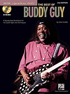 The Best of Buddy Guy: A Step-by-Step Breakdown of His Guitar Styles and Techniques (Guitar Signature Licks)