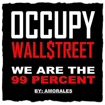Occupy Wallstreet (We Are the 99 Percent)