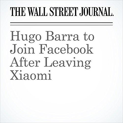 Hugo Barra to Join Facebook After Leaving Xiaomi copertina