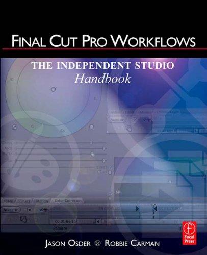 Final Cut Pro Workflows: The Independent Studio Handbook (English Edition)