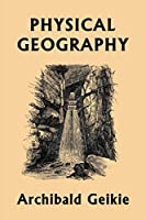Physical Geography (Yesterday's Classics)