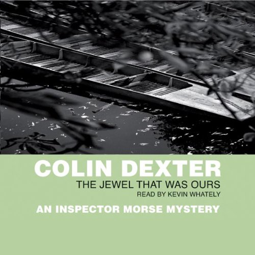 The Jewel That Was Ours Audiobook By Colin Dexter cover art