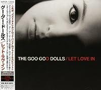 Let Love in by Goo Goo Dolls (2007-12-15)