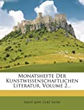 Monatshefte Der Kunstwissenschaftlichen Literatur, Volume 2... (German Edition)