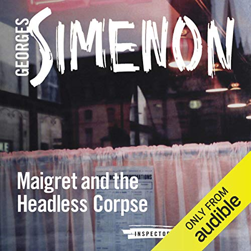Couverture de Maigret and the Headless Corpse
