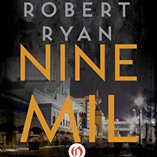 Nine Mil                   By:                                                                                                                                 Robert Ryan                               Narrated by:                                                                                                                                 Kevin T. Collins                      Length: 14 hrs and 22 mins     5 ratings     Overall 4.4