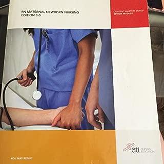 Rn Maternal Newborn Nursing Edition 8.0 (Content Mastery Series Review Module