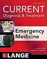 Current Diagnosis & Treatment: Emergency Medicine (Current Diagnosis and Treatment of Emergency Medicine)