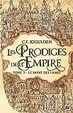 Les Prodiges de l'Empire, T3 - Le Saint des lames