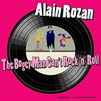 The Bogey Man Can't Rock'n Roll