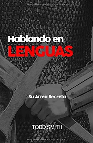 Hablando en Lenguas: Su Arma Secreta